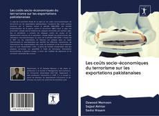 Bookcover of Les coûts socio-économiques du terrorisme sur les exportations pakistanaises