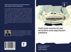 Bookcover of Costi socio-economici del terrorismo sulle esportazioni pakistane