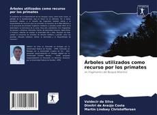 Portada del libro de Árboles utilizados como recurso por los primates