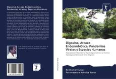 Bookcover of Digoxina, Arcaea Endosimbiótica, Pandemias Virales y Especies Humanas