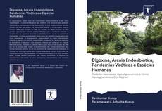 Bookcover of Digoxina, Arcaia Endosibiótica, Pandemias Viróticas e Espécies Humanas