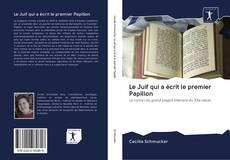 Bookcover of Le Juif qui a écrit le premier Papillon