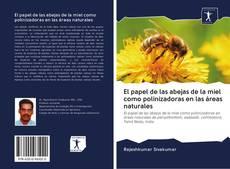 Bookcover of El papel de las abejas de la miel como polinizadoras en las áreas naturales