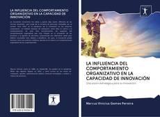Copertina di LA INFLUENCIA DEL COMPORTAMIENTO ORGANIZATIVO EN LA CAPACIDAD DE INNOVACIÓN