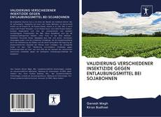 Buchcover von VALIDIERUNG VERSCHIEDENER INSEKTIZIDE GEGEN ENTLAUBUNGSMITTEL BEI SOJABOHNEN