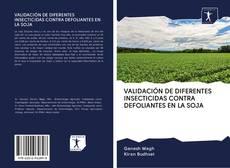 Portada del libro de VALIDACIÓN DE DIFERENTES INSECTICIDAS CONTRA DEFOLIANTES EN LA SOJA