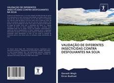 Bookcover of VALIDAÇÃO DE DIFERENTES INSECTICIDAS CONTRA DESFOLHANTES NA SOJA