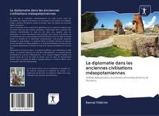 Portada del libro de La diplomatie dans les anciennes civilisations mésopotamiennes