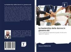 Portada del libro de La leadership delle donne in giovane età