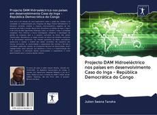Portada del libro de Projecto DAM Hidroeléctrico nos países em desenvolvimento Caso do Inga - República Democrática do Congo