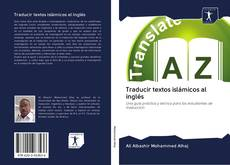 Bookcover of Traducir textos islámicos al inglés
