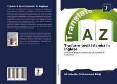 Обложка Tradurre testi islamici in inglese