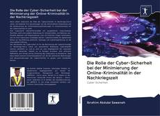 Couverture de Die Rolle der Cyber-Sicherheit bei der Minimierung der Online-Kriminalität in der Nachkriegszeit