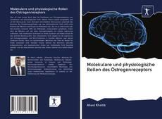 Bookcover of Molekulare und physiologische Rollen des Östrogenrezeptors