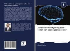Bookcover of Moleculaire en fysiologische rollen van oestrogeenreceptor