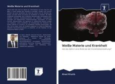 Обложка Weiße Materie und Krankheit