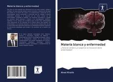 Portada del libro de Materia blanca y enfermedad