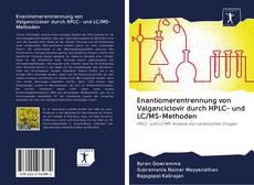 Bookcover of Enantiomerentrennung von Valganciclovir durch HPLC- und LC/MS-Methoden
