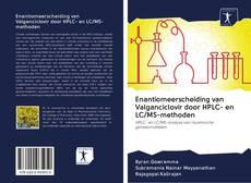 Bookcover of Enantiomeerscheiding van Valganciclovir door HPLC- en LC/MS-methoden