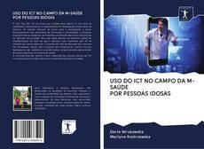 Borítókép a  USO DO ICT NO CAMPO DA M-SAÚDE POR PESSOAS IDOSAS - hoz
