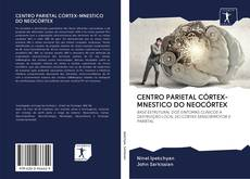 Copertina di CENTRO PARIETAL CÓRTEX-MNESTICO DO NEOCÓRTEX