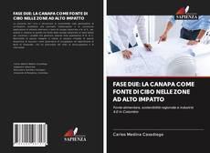 Copertina di FASE DUE: LA CANAPA COME FONTE DI CIBO NELLE ZONE AD ALTO IMPATTO