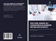 Portada del libro de FASE TWEE: HENNEP ALS VOEDSELBRON IN GEBIEDEN MET EEN GROTE IMPACT