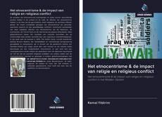 Bookcover of Het etnocentrisme & de impact van religie en religieus conflict