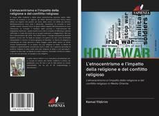 Copertina di L'etnocentrismo e l'impatto della religione e del conflitto religioso