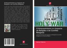 Bookcover of O Etnocentrismo e o Impacto da Religião e do Conflito Religioso
