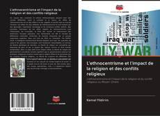Обложка L'ethnocentrisme et l'impact de la religion et des conflits religieux