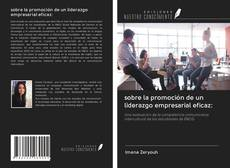 Couverture de sobre la promoción de un liderazgo empresarial eficaz: