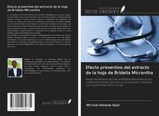 Borítókép a  Efecto preventivo del extracto de la hoja de Bridelia Micrantha - hoz