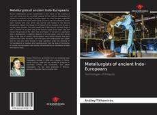 Couverture de Metallurgists of ancient Indo-Europeans