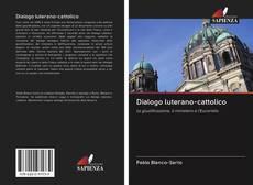 Dialogo luterano-cattolico的封面