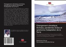 Portada del libro de Changement climatique, Archaea, pandémies virales et syndrome d'adaptation de la Terre