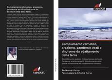 Borítókép a  Cambiamento climatico, arcaismo, pandemie virali e sindrome da adattamento della terra - hoz