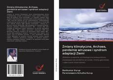 Borítókép a  Zmiany klimatyczne, Archaea, pandemie wirusowe i syndrom adaptacji Ziemi - hoz
