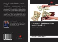 Bookcover of Corporate communication of banks in the DRC