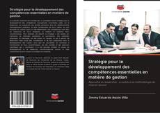 Couverture de Stratégie pour le développement des compétences essentielles en matière de gestion