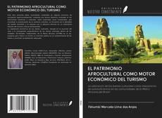 Couverture de EL PATRIMONIO AFROCULTURAL COMO MOTOR ECONÓMICO DEL TURISMO