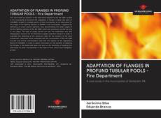Bookcover of ADAPTATION OF FLANGES IN PROFUND TUBULAR POOLS - Fire Department
