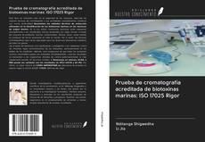 Bookcover of Prueba de cromatografía acreditada de biotoxinas marinas: ISO 17025 Rigor