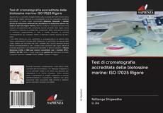 Bookcover of Test di cromatografia accreditata delle biotossine marine: ISO 17025 Rigore