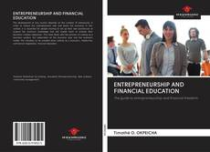 Bookcover of ENTREPRENEURSHIP AND FINANCIAL EDUCATION