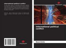 Bookcover of International political conflict
