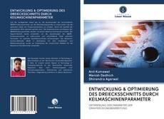Обложка ENTWICKLUNG & OPTIMIERUNG DES DREIECKSSCHNITTS DURCH KEILMASCHINENPARAMETER