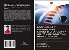 Обложка DÉVELOPPEMENT ET OPTIMISATION DES PARAMÈTRES DE LA MACHINE À COUPER LES TRIANGLES PAR LA MÉTHODE DES COINS