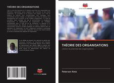 Bookcover of THÉORIE DES ORGANISATIONS