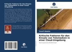 Portada del libro de Kritische Faktoren für den Einsatz von Telemedizin in einer Cloud-Umgebung